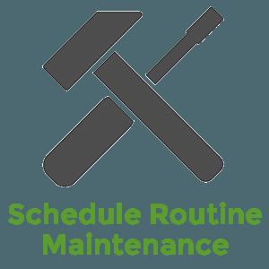schedule routine maintenance